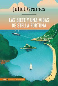 Las siete y una vidas de stella fortuna - Juliet Grames
