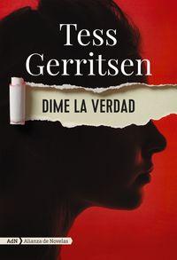 Dime La Verdad (adn) - Tess Gerritsen