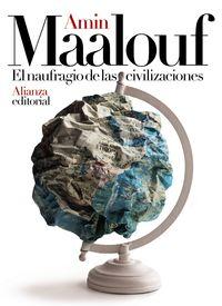 El naufragio de las civilizaciones - Amin Maalouf