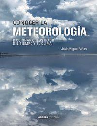 Conocer La Meteorologia - Diccionario Ilustrado Del Tiempo Y El Clima - Jose Miguel Viñas