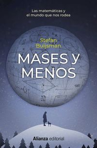 Mases Y Menos - Las Matematicas Y El Mundo Que Nos Rodea - Stefan Buijsman