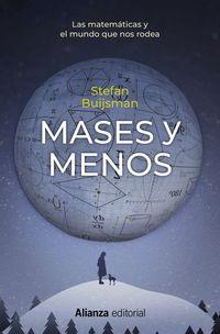 MASES Y MENOS - LAS MATEMATICAS Y EL MUNDO QUE NOS RODEA