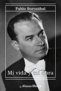 Mi Vida Y Mi Obra - Pablo Sorozabal