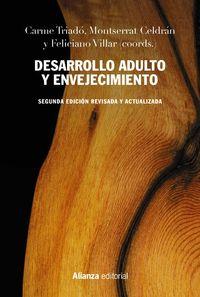 (2 ed) desarrollo adulto y envejecimiento - Carmen Triado / Montserrat Celdran / Feliciano Villar