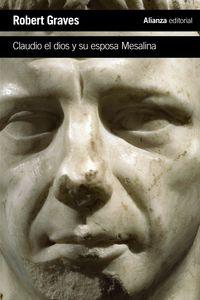 Claudio El Dios Y Su Esposa Mesalina - Robert Graves