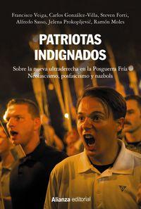Patriotas Indignados - Sobre La Nueva Ultraderecha En La Posguerra Fria - Neofascismo, Posfascismo Y Nazbols - Francisco Veiga / Carlos Gonzalez-Villa / [ET AL. ]