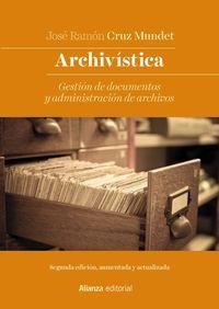 Archivistica - Gestion De Documentos Y Administracion De Archivos - Jose Ramon Cruz Mundet