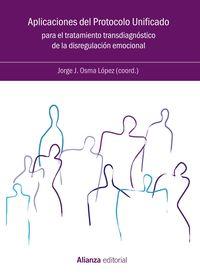 Aplicaciones Del Protocolo Unificado Para El Tratamiento Transdiagnostico De La Disregulacion Emocional - Jorge Osma