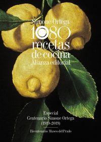 1080 RECETAS DE COCINA (ESPECIAL CENTENARIO SIMONE ORTEGA 1919-2019) - BICENTENARIO MUSEO DEL PRADO