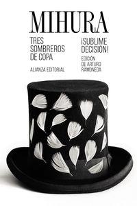 Tres Sombreros De Copa / ¡sublime Decision! - Miguel Mihura