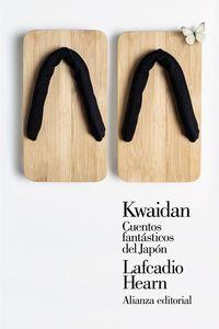 Kwaidan - Cuentos Fantasticos Del Japon - Lafcadio Hearn