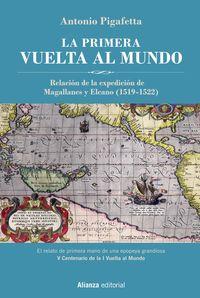 Primera Vuelta Al Mundo, La (ed. Ilustrada] - Relacion De La Expedicion De Magallanes Y Elcano - Antonio Pigafetta