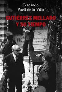 Gutierrez Mellado Y Su Tiempo, 1912-1995 - Fernando Puell