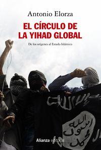 CIRCULO DE LA YIHAD GLOBAL, EL - DE LOS ORIGENES AL ESTADO ISLAMICO