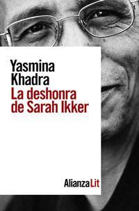 La deshonra de sarah ikker - Yasmina Khadra