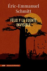 Felix Y La Fuente Invisible - Eric-Emmanuel Schmitt