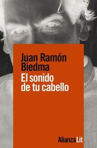 El sonido de tu cabello - Juan Ramon Biedma