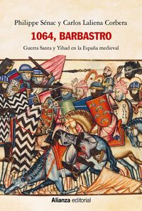 1064, BARBASTRO - GUERRA SANTA Y YIHAD EN LA ESPAÑA MEDIEVAL