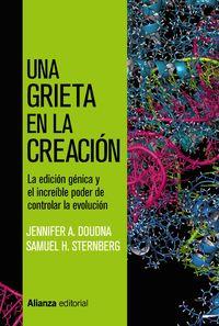 GRIETA EN LA CREACION, UNA - LA EDICION GENETICA Y EL INCREIBLE PODER DE CONTROLAR LA EVOLUCION