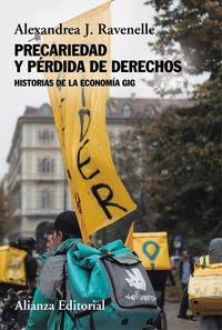 PRECARIEDAD Y PERDIDA DE DERECHOS - HISTORIAS DE LA ECONOMIA GIG