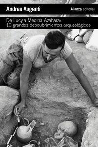 DE LUCY A MEDINA AZAHARA - 10 GRANDES DESCUBRIMIENTOS ARQUEOLOGICOS