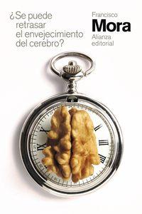 ¿se Puede Retrasar El Envejecimiento Del Cerebro? - Francisco Mora