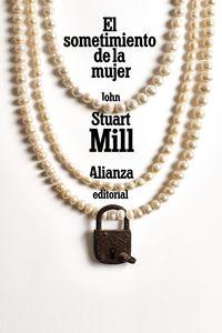 El sometimiento de la mujer - John Stuart Mill