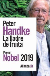 Lladre De Fruita, La - O Viatge D'anada A L'interior Del Pais - Peter Handke