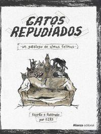 GATOS REPUDIADOS - UN GATALOGO DE ALMAS FELINAS