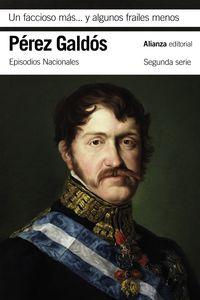 FACCIOSO MAS Y ALGUNOS FRAILES MENOS, UN - EPISODIOS NACIONALES, 20 * SEGUNDA SERIE