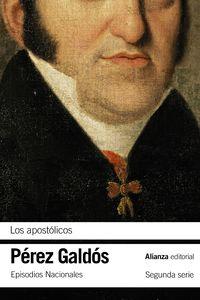 apostolicos, los - episodios nacionales, 19 / segunda serie - Benito Perez Galdos