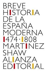 BREVE HISTORIA DE LA ESPAÑA MODERNA (1474-1808)