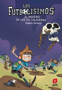 FUTBOLISIMOS, LOS 15 - EL MISTERIO DE LAS 101 CALAVERAS
