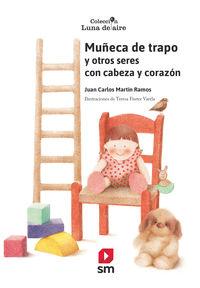 MUÑECA DE TRAPO - Y OTROS SERES CON CABEZA Y CORAZON