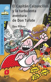 El capitan calzoncillos y la turbulenta aventura de don tufote - Dav Pilkey