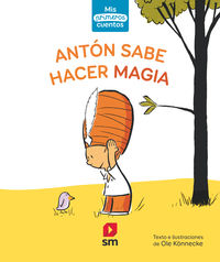 Anton Sabe Hacer Magia - Ole Konnecke