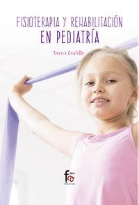 Fisioterapia Y Rehabilitacion En Pediatria - Francisco Javier Castillo Montes