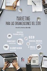 Marketing Para La Organizaciones Del Siglo Xxi - David De Matias Batalla