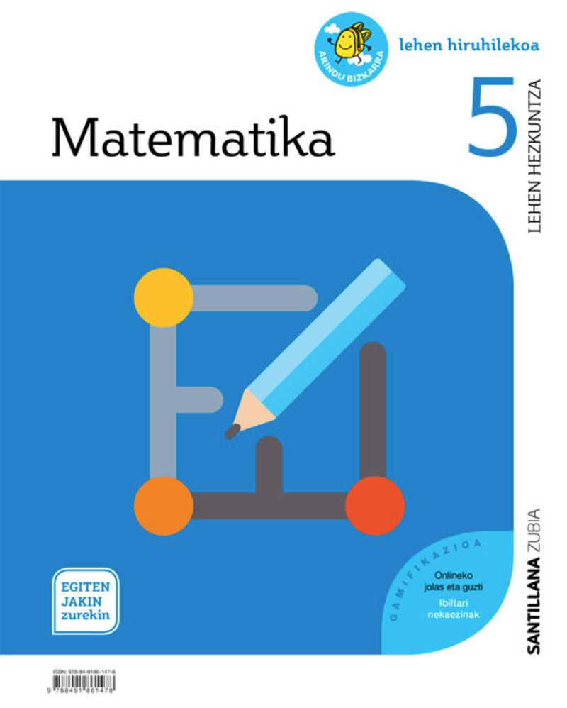 LH 5 - MATEMATIKA - EGITEN JAKIN ZUREKIN