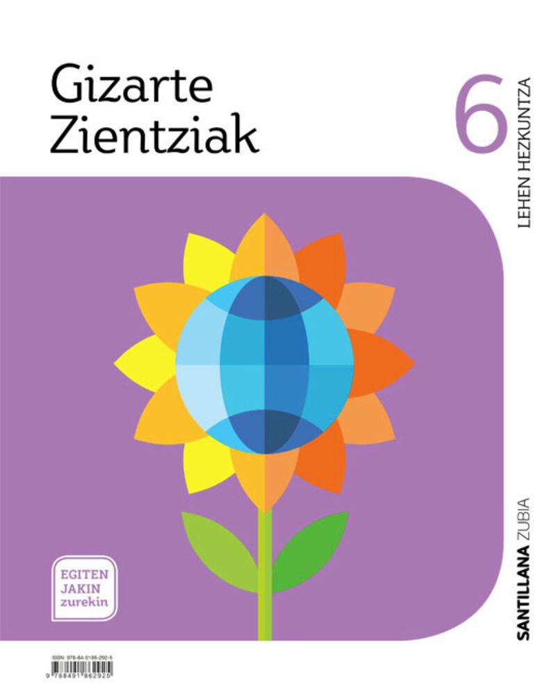 Lh 6 - Gizarte Zientziak - Egiten Jakin Zurekin - Aa. Vv.