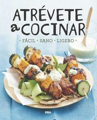 Atrevete A Cocinar - Facil, Sano, Ligero - Aa. Vv.