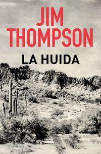 La huida - Jim Thompson