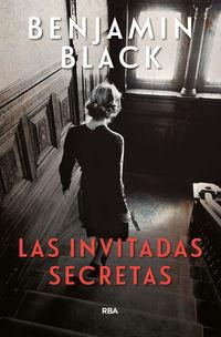 Invitadas Secretas, Las (inspector Strafford 2) - Benjamin Black