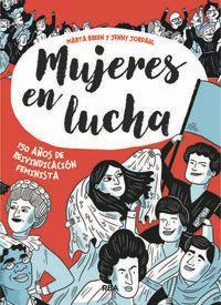 MUJERES EN LUCHA - 150 AÑOS DE REIVINDICACION FEMINISTA