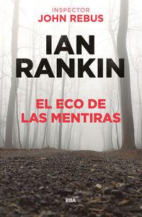 El eco de las mentiras - Ian Rankin