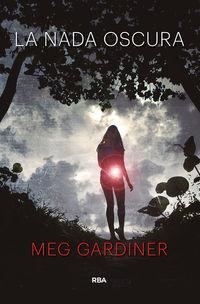La nada oscura - Meg Gardiner