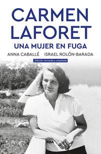 Carmen Laforet - Una Mujer En Fuga - Anna Caballe Masforroll / Israel Rolon