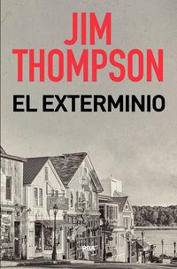El exterminio - Jim Thompson