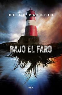 Bajo El Faro - Heine Bakkeid