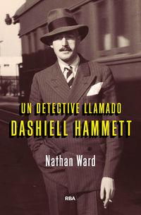 DETECTIVE LLAMADO DASHIELL HAMMETT, UN